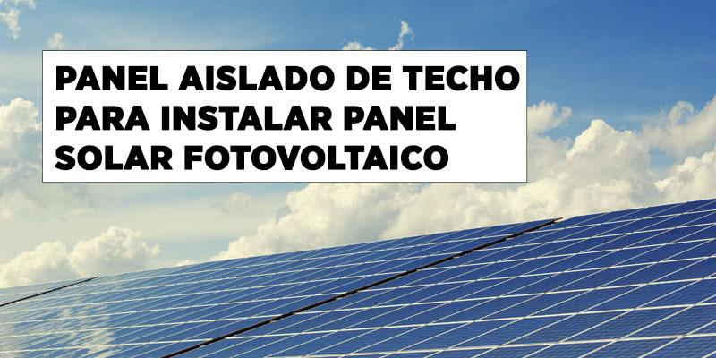 Panel Aislado de Techo Instalar Panel Solar Fotovoltaico