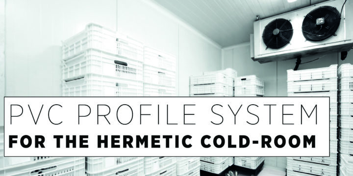 PVC Profile System For Hermetic Cold - Room