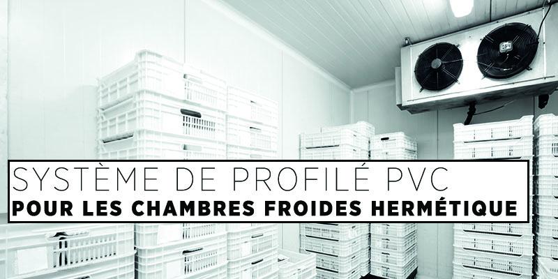 Système de Profilé PVC Pour Les Chambres Froides Hermétique