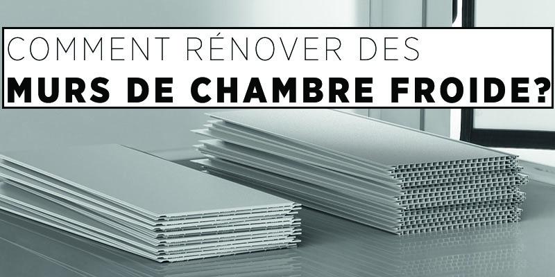 COMMENT RÉNOVER DES MURS DE CHAMBRE FROIDE