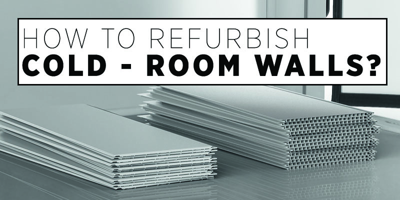 refurbish cold - room walls