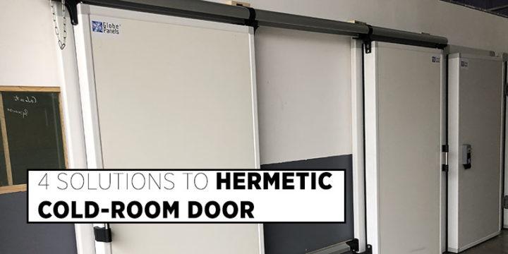 4 Solutions to Hermetic Cold - Room Door