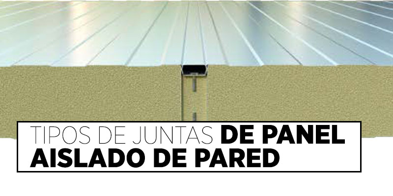 Tipos de Juntas de Panel Aislado de Pared