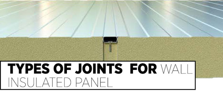 Types of Joints For Wall Insulated Panels