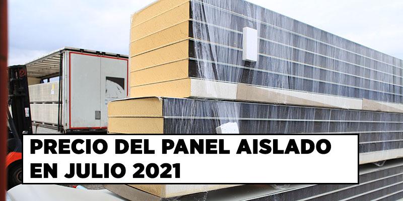 Precio Paneles Aislantes Julio 2021