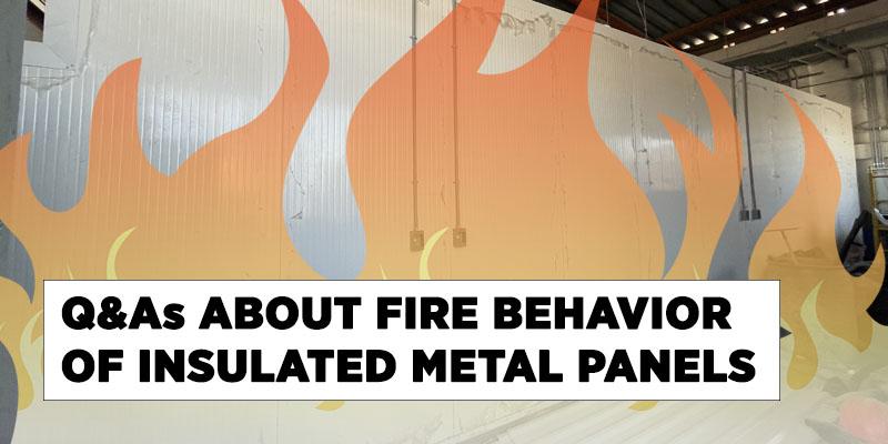 FIRE BEHAVIOR INSULATED METAL PANELS